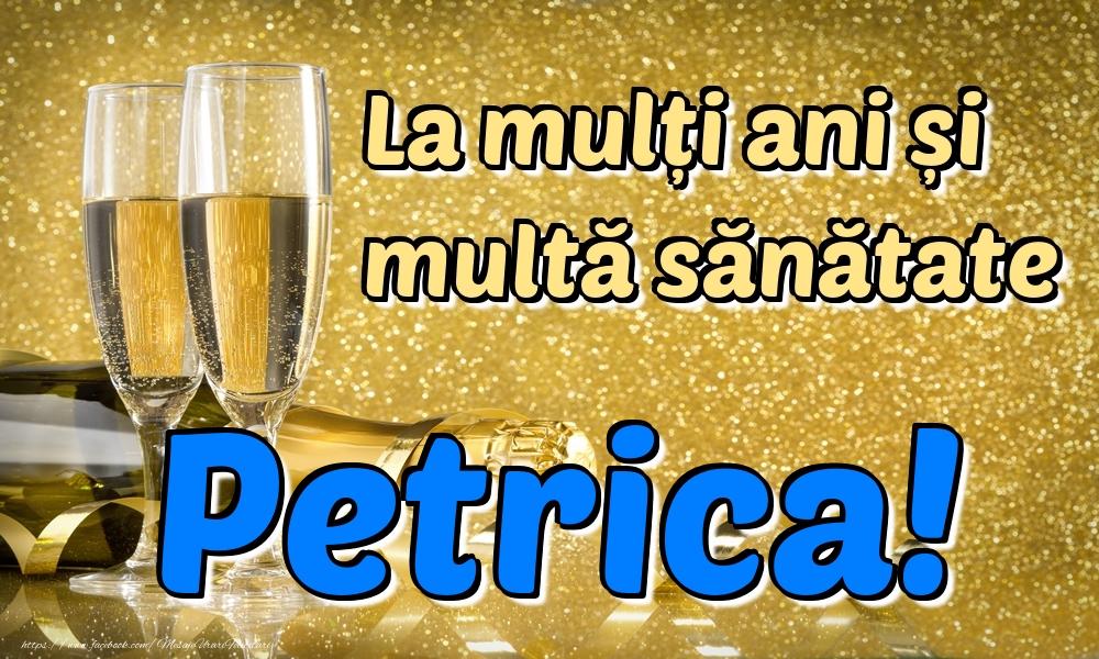 Felicitari de la multi ani | La mulți ani multă sănătate Petrica!