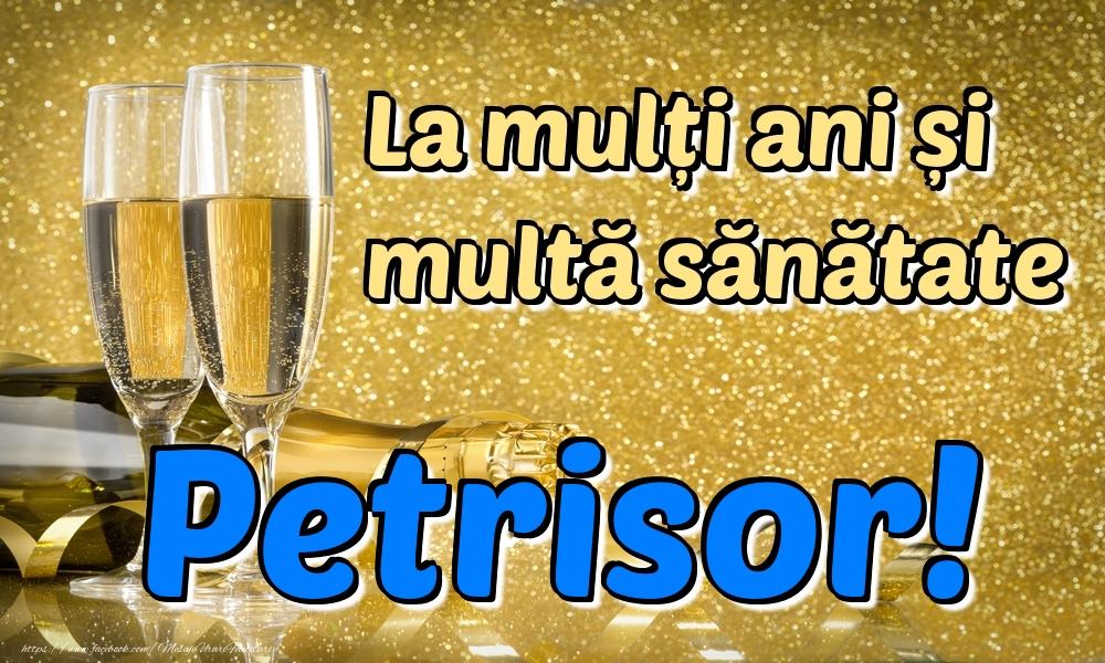 Felicitari de la multi ani | La mulți ani multă sănătate Petrisor!