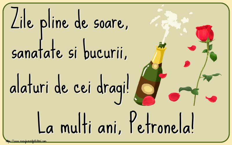Felicitari de la multi ani | Zile pline de soare, sanatate si bucurii, alaturi de cei dragi! La multi ani, Petronela!