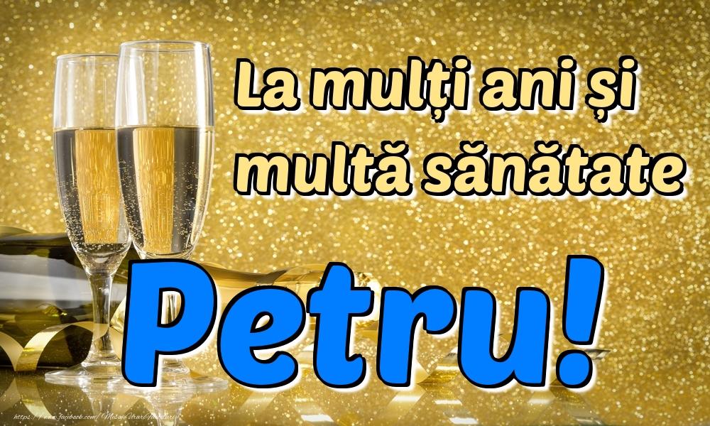 Felicitari de la multi ani | La mulți ani multă sănătate Petru!