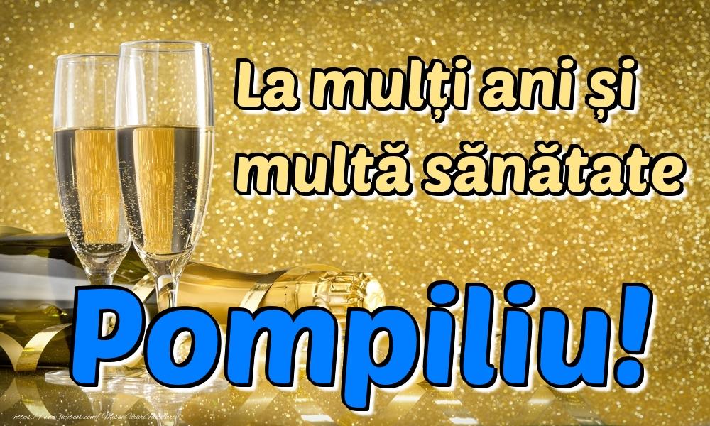 Felicitari de la multi ani | La mulți ani multă sănătate Pompiliu!