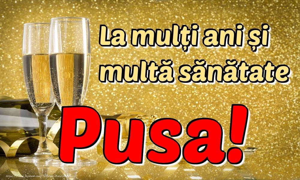Felicitari de la multi ani | La mulți ani multă sănătate Pusa!