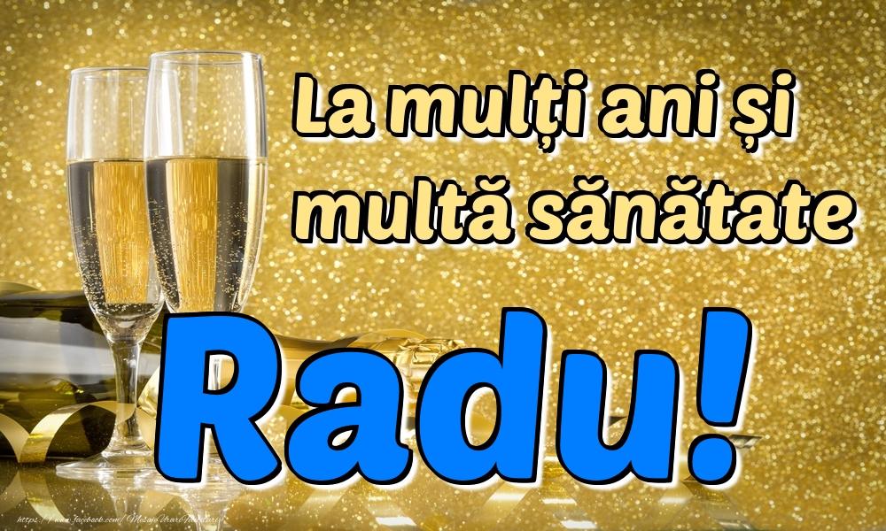 Felicitari de la multi ani   La mulți ani multă sănătate Radu!