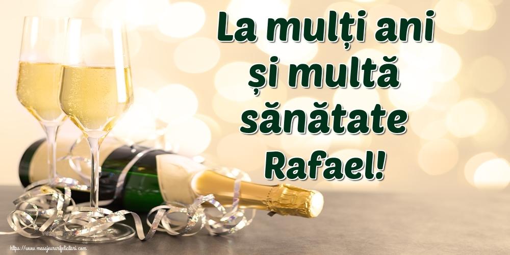 Felicitari de la multi ani | La mulți ani și multă sănătate Rafael!