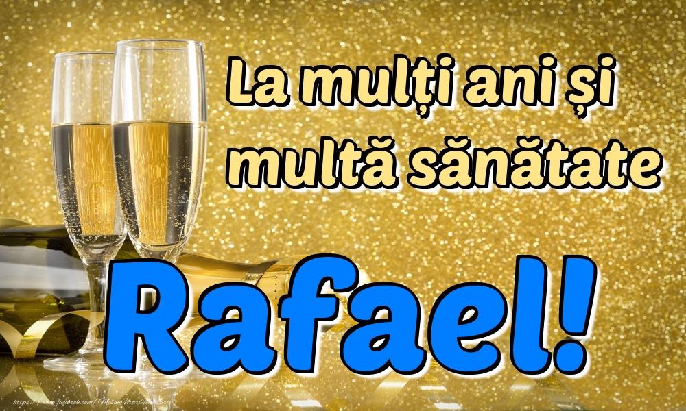 Felicitari de la multi ani | La mulți ani multă sănătate Rafael!