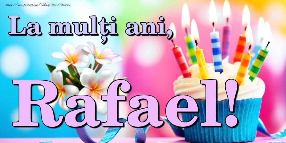 Felicitari de la multi ani | La mulți ani, Rafael!