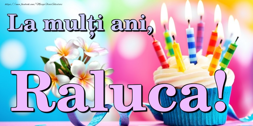 Felicitari de la multi ani | La mulți ani, Raluca!
