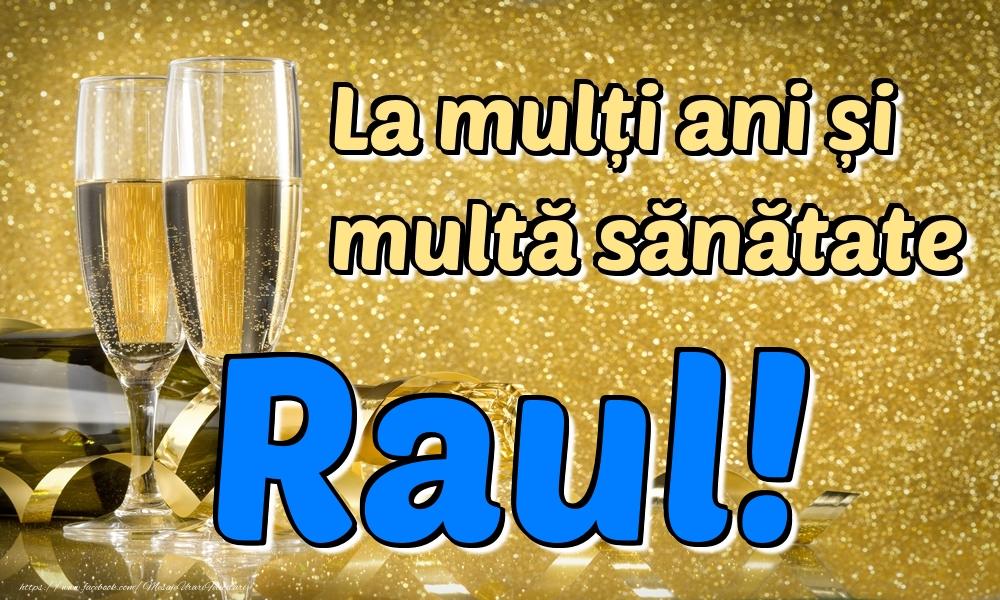 Felicitari de la multi ani | La mulți ani multă sănătate Raul!
