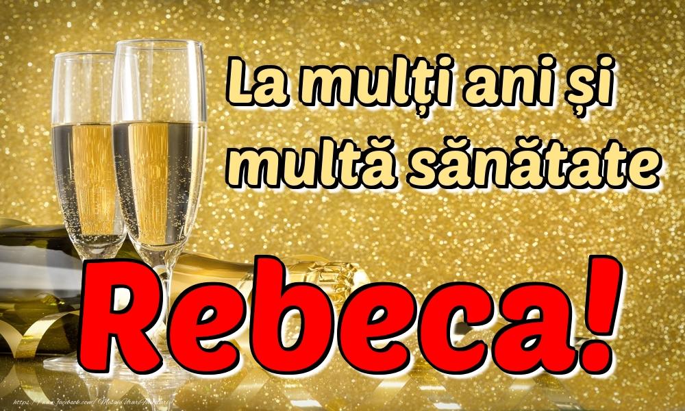 Felicitari de la multi ani | La mulți ani multă sănătate Rebeca!