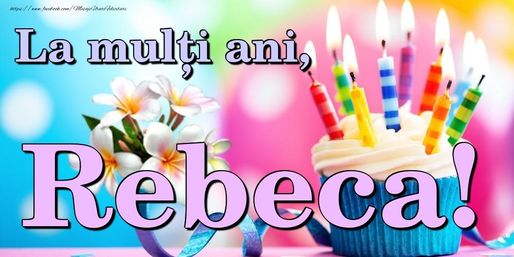 Felicitari de la multi ani | La mulți ani, Rebeca!