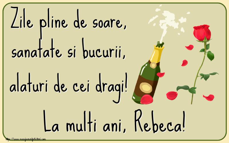 Felicitari de la multi ani | Zile pline de soare, sanatate si bucurii, alaturi de cei dragi! La multi ani, Rebeca!