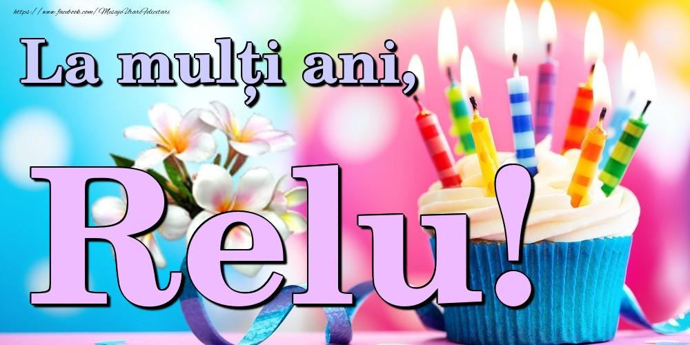 Felicitari de la multi ani   La mulți ani, Relu!