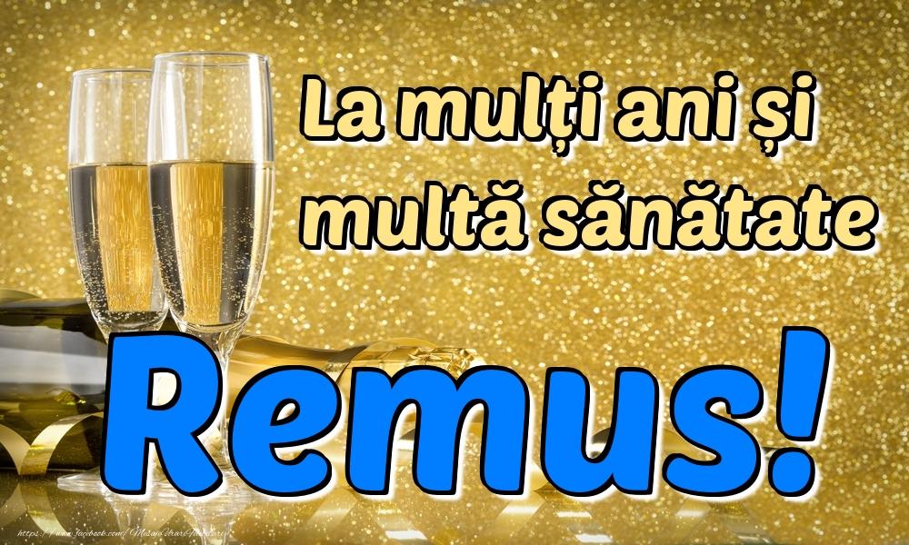 Felicitari de la multi ani | La mulți ani multă sănătate Remus!