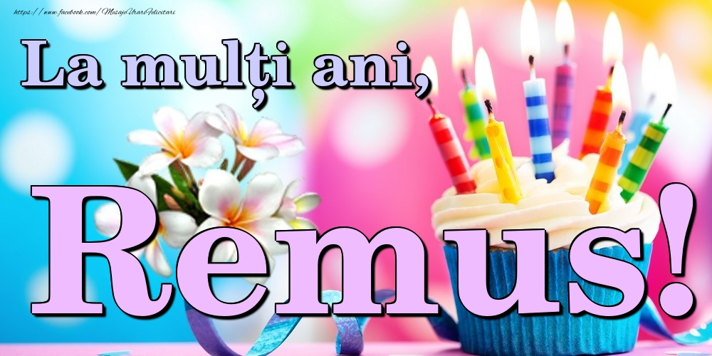 Felicitari de la multi ani | La mulți ani, Remus!