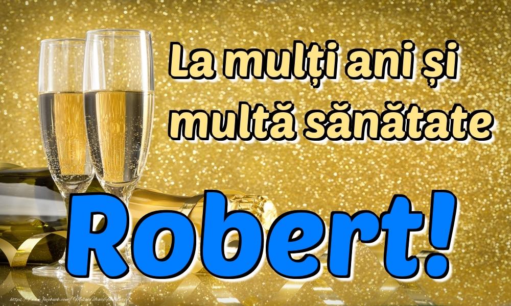 Felicitari de la multi ani | La mulți ani multă sănătate Robert!