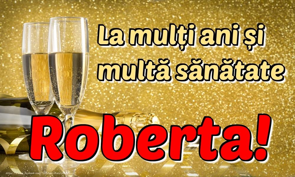 Felicitari de la multi ani | La mulți ani multă sănătate Roberta!