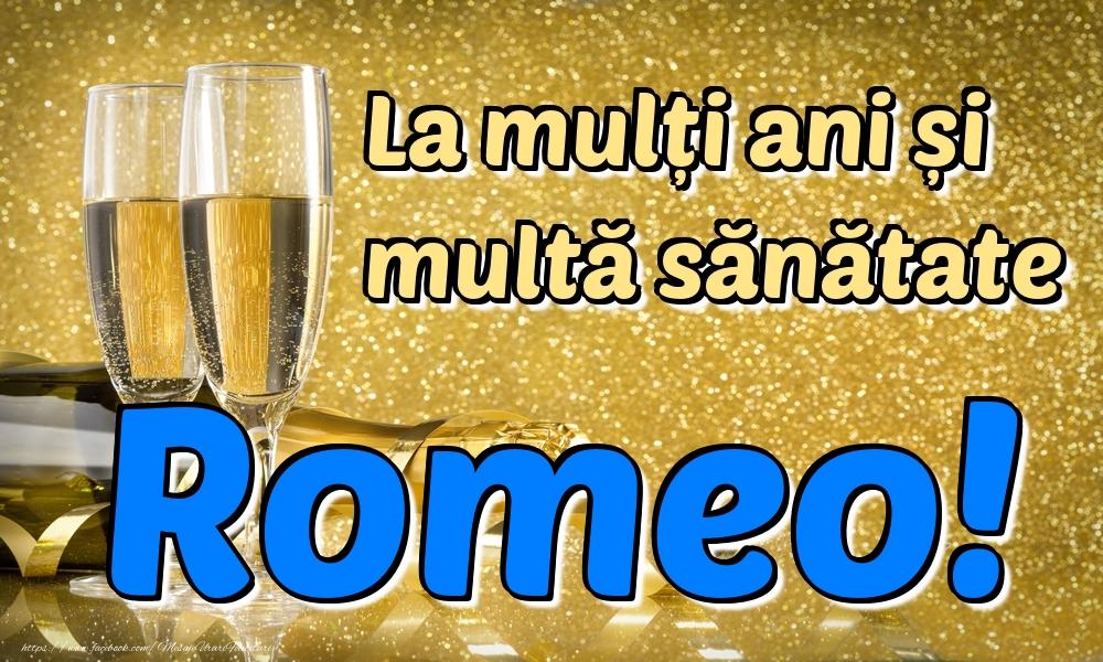 Felicitari de la multi ani | La mulți ani multă sănătate Romeo!
