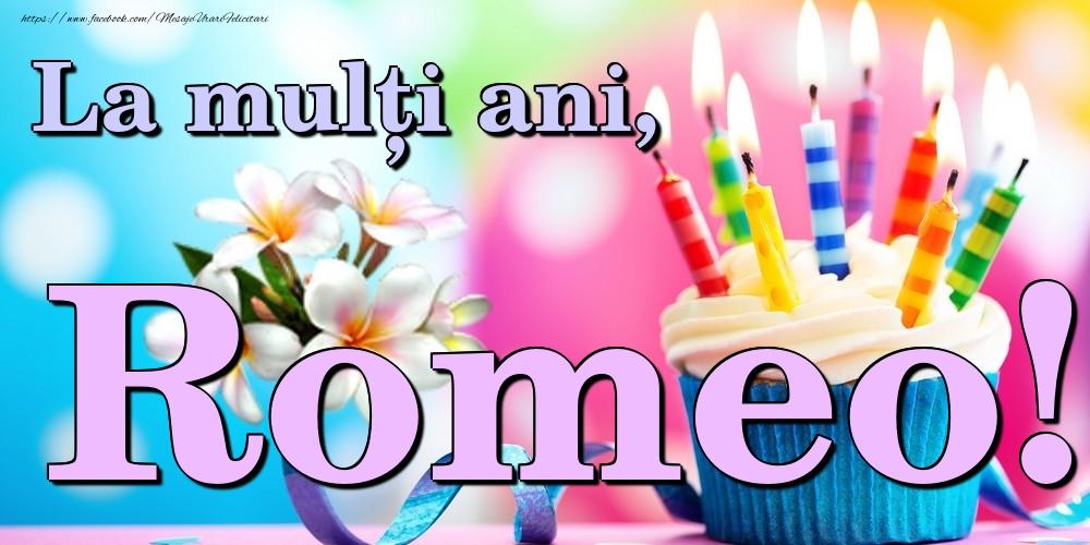 Felicitari de la multi ani | La mulți ani, Romeo!