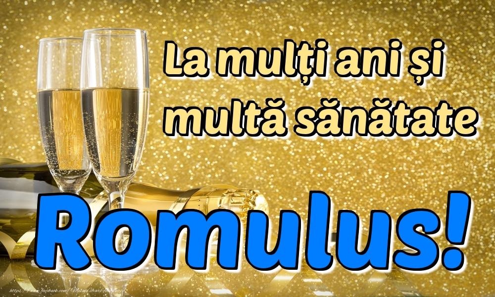 Felicitari de la multi ani | La mulți ani multă sănătate Romulus!