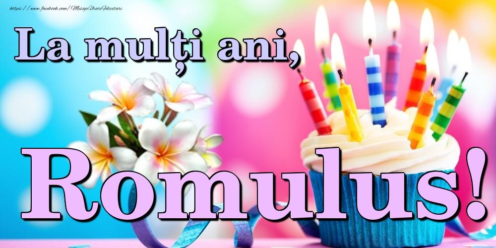 Felicitari de la multi ani | La mulți ani, Romulus!