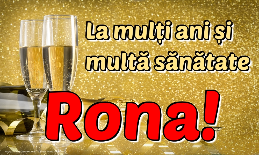 Felicitari de la multi ani | La mulți ani multă sănătate Rona!