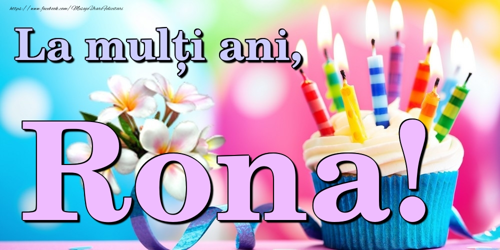 Felicitari de la multi ani | La mulți ani, Rona!