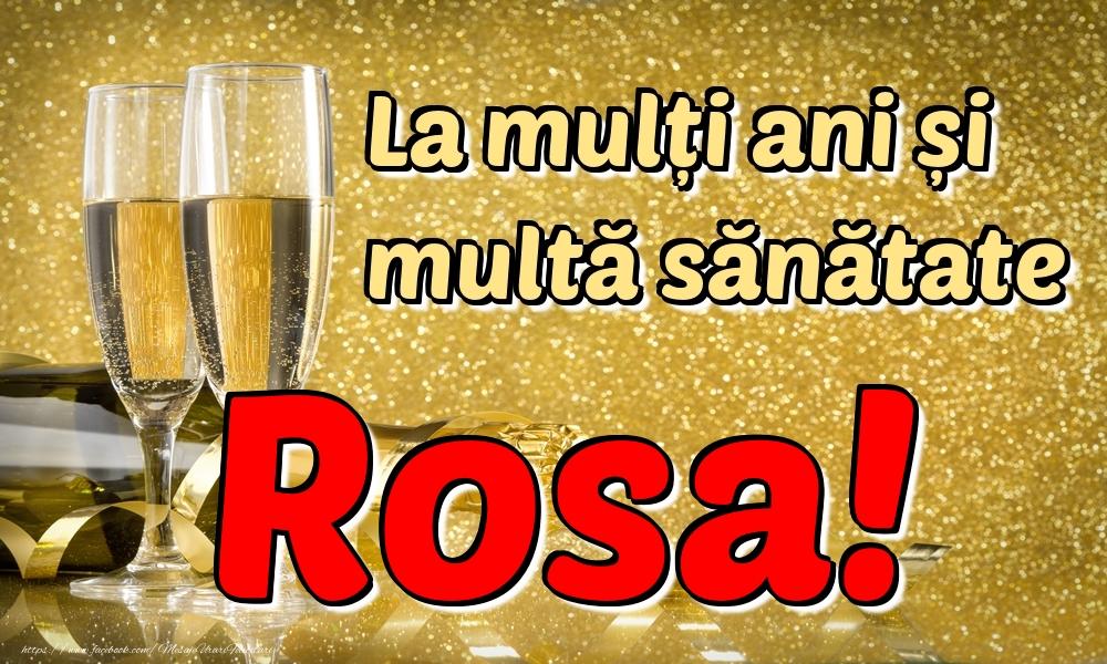 Felicitari de la multi ani   La mulți ani multă sănătate Rosa!