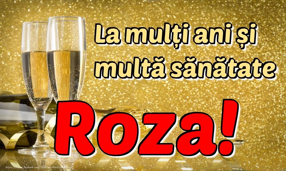 Felicitari de la multi ani | La mulți ani multă sănătate Roza!