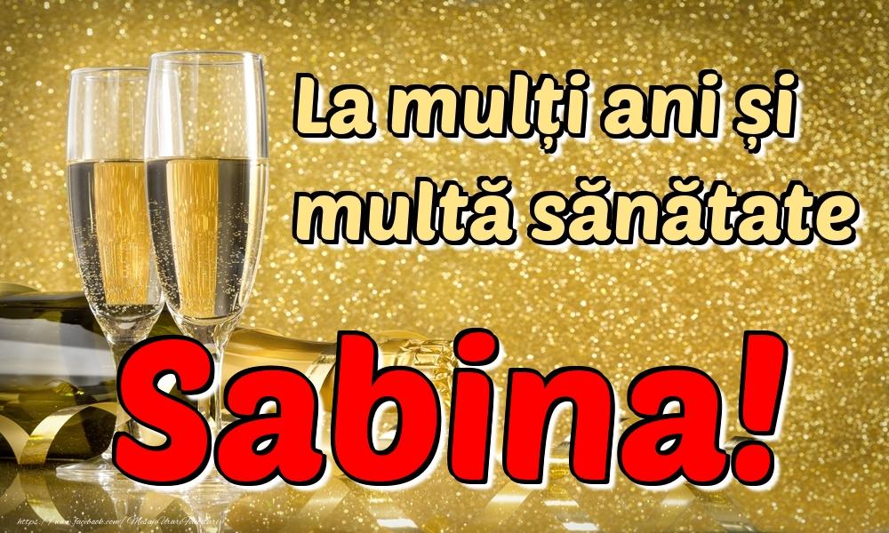 Felicitari de la multi ani | La mulți ani multă sănătate Sabina!