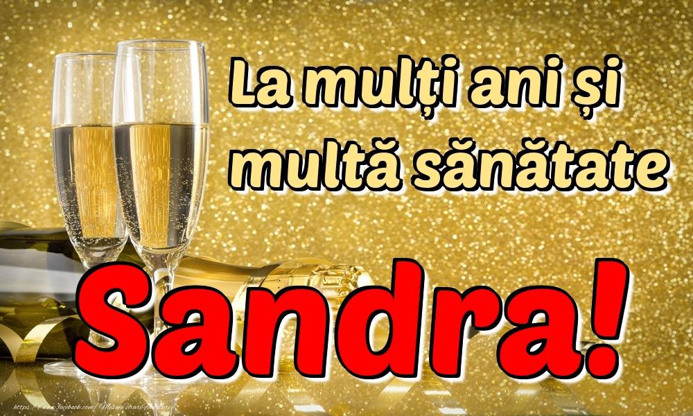 Felicitari de la multi ani | La mulți ani multă sănătate Sandra!