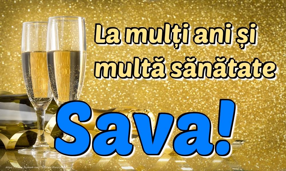 Felicitari de la multi ani | La mulți ani multă sănătate Sava!