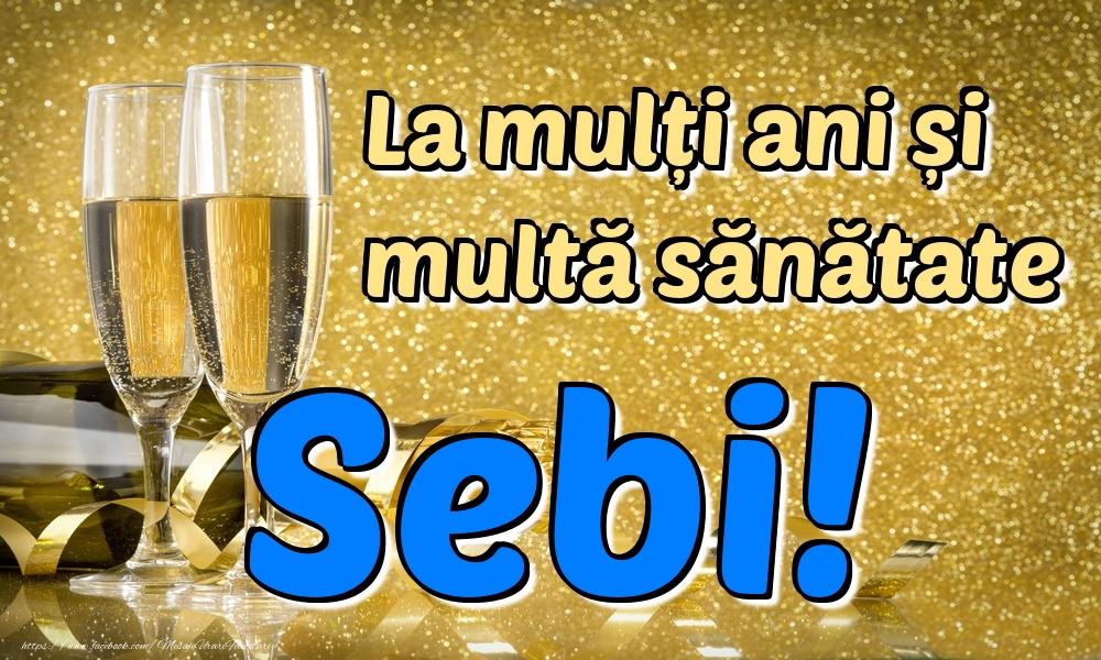 Felicitari de la multi ani | La mulți ani multă sănătate Sebi!