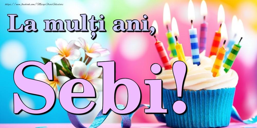 Felicitari de la multi ani | La mulți ani, Sebi!