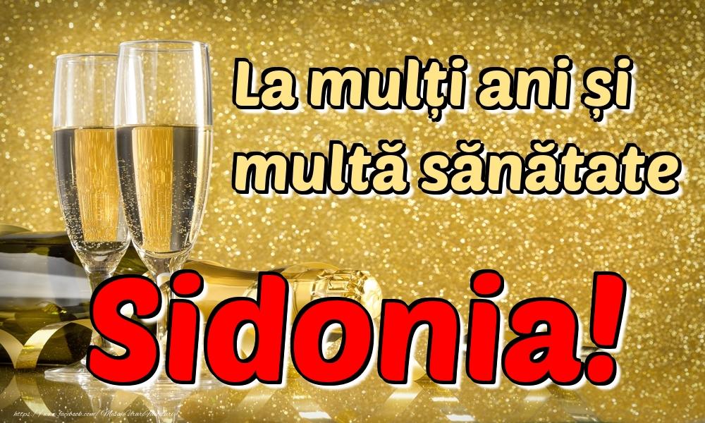 Felicitari de la multi ani   La mulți ani multă sănătate Sidonia!