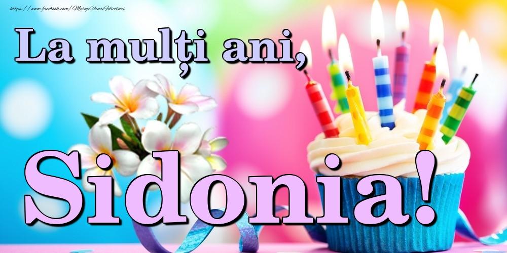 Felicitari de la multi ani   La mulți ani, Sidonia!