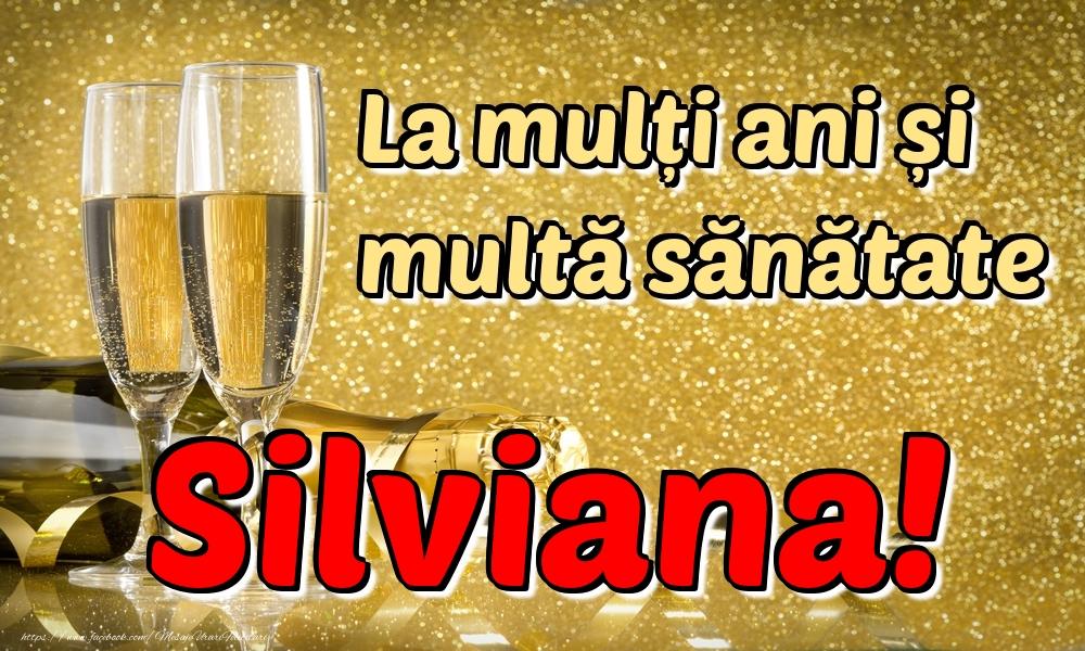Felicitari de la multi ani | La mulți ani multă sănătate Silviana!
