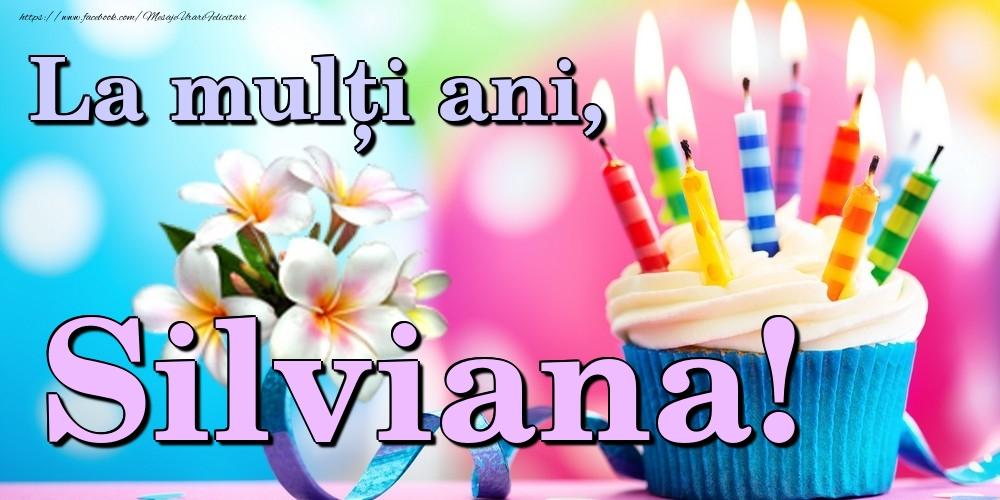 Felicitari de la multi ani | La mulți ani, Silviana!