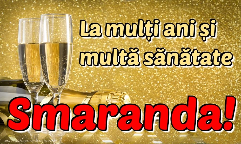 Felicitari de la multi ani | La mulți ani multă sănătate Smaranda!