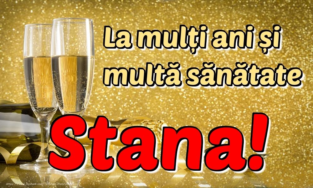 Felicitari de la multi ani | La mulți ani multă sănătate Stana!