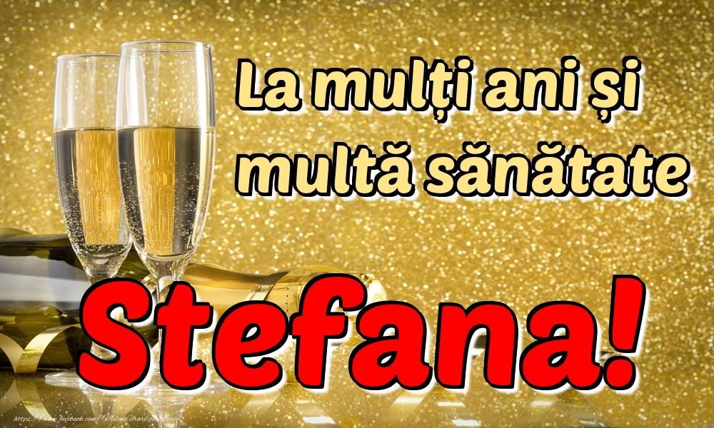 Felicitari de la multi ani | La mulți ani multă sănătate Stefana!