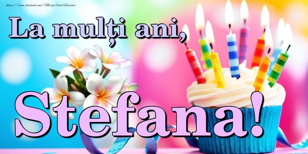 Felicitari de la multi ani | La mulți ani, Stefana!