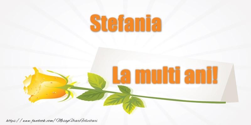 Felicitari de la multi ani | Pentru Stefania La multi ani!