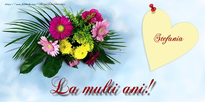 Felicitari de la multi ani | Stefania La multi ani!
