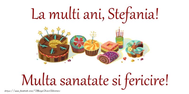 Felicitari de la multi ani   La multi ani, Stefania! Multa sanatate si fericire!