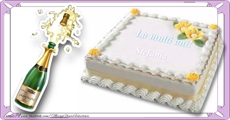 Felicitari de la multi ani   La multi ani, Stefania!