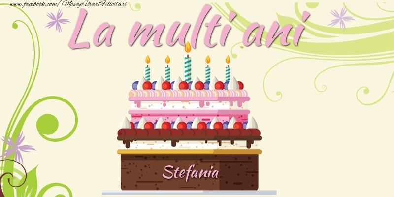 Felicitari de la multi ani | La multi ani, Stefania!