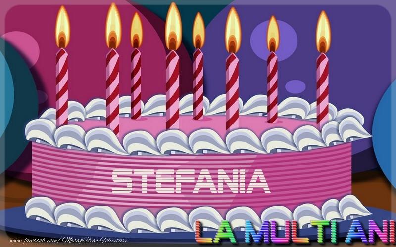Felicitari de la multi ani | La multi ani, Stefania