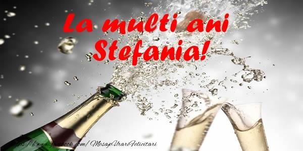 Felicitari de la multi ani | La multi ani Stefania!