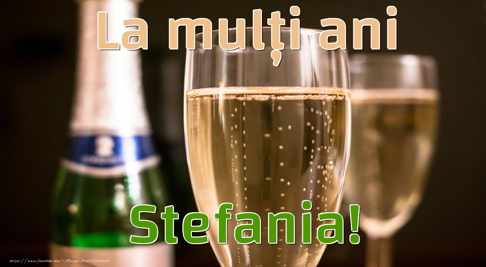 Felicitari de la multi ani   La mulți ani Stefania!