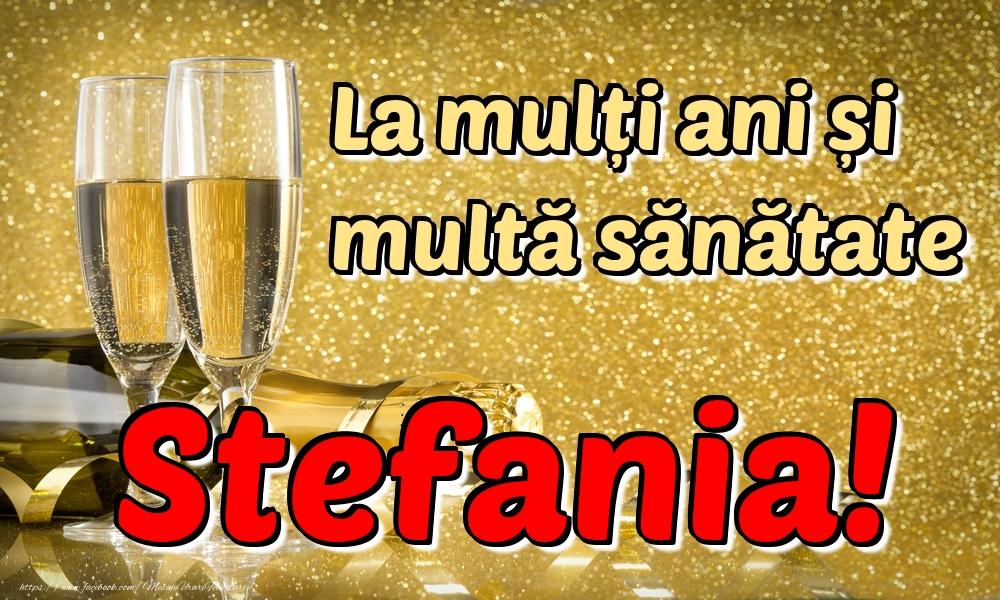 Felicitari de la multi ani | La mulți ani multă sănătate Stefania!